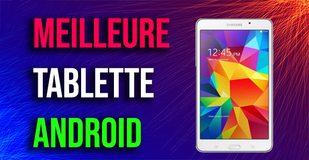Meilleure tablette Android